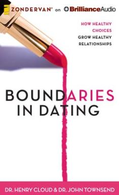 Boundaries in Dating (by Dr. Henry Cloud)