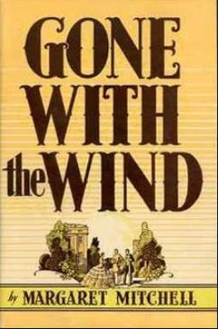 Gone with the Wind (by Margaret Mitchell)