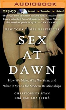 Sex at Dawn (by Christopher Ryan and Cacilda Jethá)